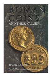 Roman Coins and Their Values, Volume II: The Accession of Nerva to the Overthrow of the Severan Dynasty AD 96 - AD 235