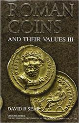 Roman Coins and Their Values, Volume III: The Accession of Maximinus to the Death of Carinus AD 235 -285