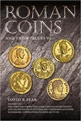 Roman Coins and their Values, Volume V: The Christian Empire: The Later Constantinian Dynasty and the Houses of Valentinian and Theodosius and their Successors, Constantine II to Zeno, AD 337 - 491