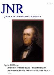 DOWNLOAD: Journal of Numismatic Research -- Issue 2 -- Spring 2013 (Benjamin Franklin Peale)