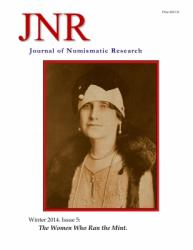 Journal of Numismatic Research -- Issue 5 -- Winter 2014 (The Women Who Ran the Mint)