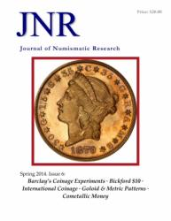 DOWNLOAD: Journal of Numismatic Research -- Issue 6 -- Spring 2014 (Barclay's Coinage Experiments)